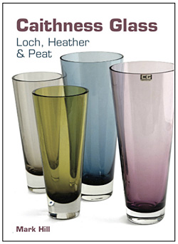 Book Cover: Caithness Glass – Loch, Heather and Peat by Mark Hill